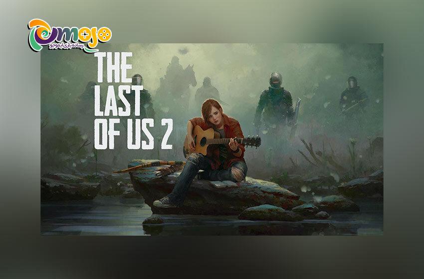 تازه ترین اخبار بازی لست آف اس ۲ برای رایانه شخصی